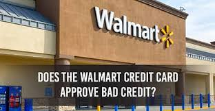 Walmart Credit Card Approve for Bad Credit